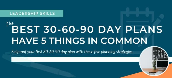 The Best 30 60 90 Day Plans Have These 5 Things Recommend Reading 700x320
